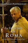 La traición de Roma (Publio Cornelio Escipión, #3)