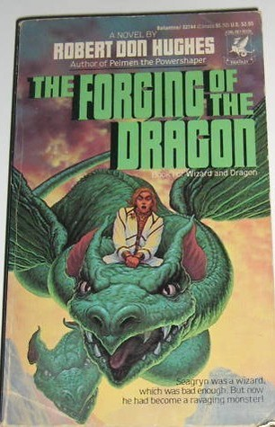The Forging of the Dragon by Robert Don Hughes