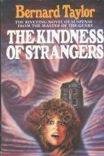 The Kindness of Strangers by Bernard Taylor
