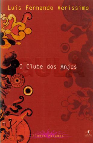 O Clube dos Anjos by Luis Fernando Verissimo