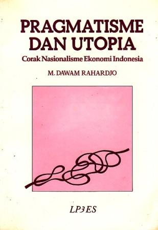 Pragmatisme dan Utopia: Corak Nasionalisme Ekonomi Indonesia