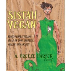 Sistah Vegan: Food, Identity, Health, and Society: Black Female Vegans Speak