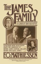 the-james-family-a-group-biography-together-with-selections-from-the-writings-of-henry-james-senior-william-henry-and-alice-james