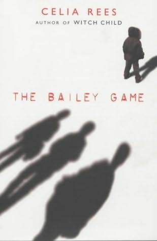 The Bailey Game by Celia Rees