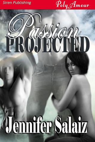 Passion Projected by Jennifer Salaiz