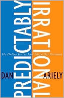 Predictably Irrational: The Hidden Forces That Shape Our Decisions (Hardcover)