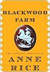 Blackwood Farm by Anne Rice