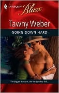Going Down Hard by Tawny Weber