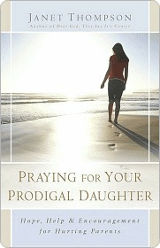 Praying for Your Prodigal Daughter by Janet  Thompson