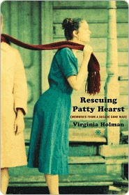 Rescuing Patty Hearst: Memories From a Decade Gone Mad