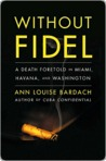 Without Fidel: A Death Foretold in Miami, Havana and Washington
