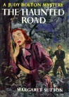 The Haunted Road (Judy Bolton Mysteries, #25)