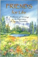 Friends for Life: A Collection of Writings on the Importance of Lasting Friendship