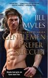 Gentlemen Prefer Succubi by Jill Myles
