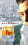 Friendly Fire by Alaa Al Aswany