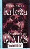 De Kroatische god Mars by Miroslav Krleža