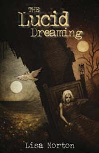 The Lucid Dreaming by Lisa Morton