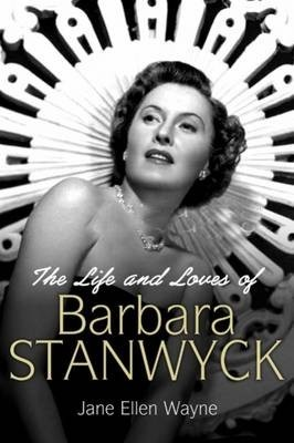 The Life and Loves of Barbara Stanwyck