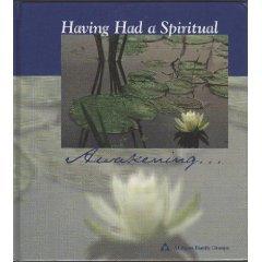 Having Had a Spiritual Awakening--