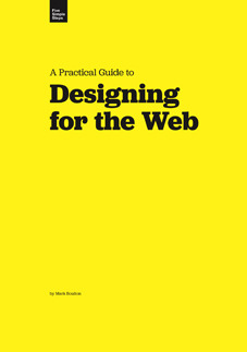 A Practical Guide to Designing for the Web by Mark Boulton
