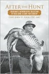 After the Hunt: Louisiana's Authoritative Collection of Wild Game & Game Fish Cookery