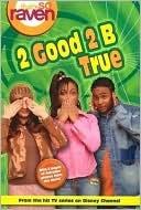 2 Good 2 B True (That's So Raven, #6)