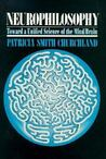 Neurophilosophy: Toward a Unified Science of the Mind/Brain