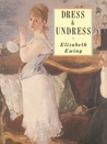 Dress and Undress: A History of Women's Underwear
