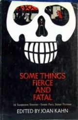 Some Things Fierce and Fatal.