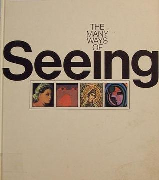The Many Ways of Seeing: An Introduction to the Pleasures of Art