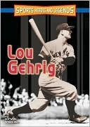 Lou Gehrig (Sports Heroes and Legends Series)