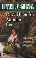 book cover: Once Upon an Autumn Eve, by Dennis McKiernan