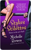 Stakes and Stilettos by Michelle Rowen