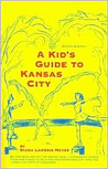 A Kid's Guide to Kansas City