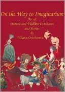 On the Way to Imaginarium by Diliana Ovtcharova