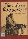 Theodore Roosevelt: Fighting Patriot