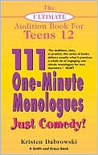 The Ultimate Audition Book for Teens Volume 12: 111 One-Minute Monologues - Just Comedy!