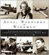 Aces, Warriors & Wingmen by Wayne Ralph