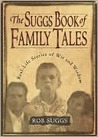 The Suggs Book of Family Tales: Real-Life Stories of Wit and Wisdom