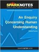 An Enquiry Concerning Human Understanding (SparkNotes Philosophy Guide)