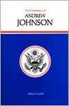 The Presidency of Andrew Johnson (American Presidency)