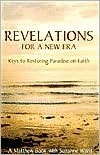revelations-for-a-new-era-keys-to-restoring-paradise-on-earth