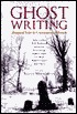Ghost Writing by Roger Weingarten