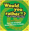 Would You Rather...? The Ultimate Challenge