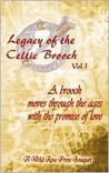 Legacy of the Celtic Brooch Vol 1 (Legacy of the Celtic Brooch #1-6)