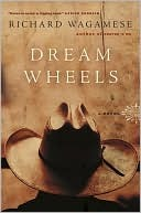 Dream Wheels by Richard Wagamese