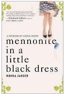 Mennonite In A Little Black Dress: A Memoir Of Going Home(Mennonite 1)