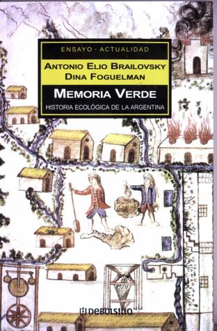 Memoria Verde: Historia ecológica de la Argentina