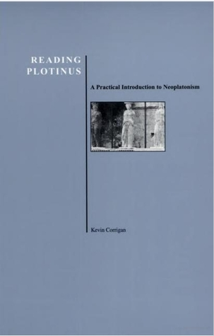 Reading Plotinus: A Practical Introduction to Neoplatonism