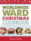 Worldwide Ward Christmas Cookbook by Deanna Buxton